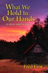 Cover of What We Hold In Our Hands