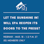 Graphic for Let the Sunshine In! Will EPA Reopen Its Doors to the Press?